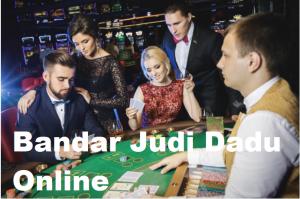 Bandar Judi Dadu Online