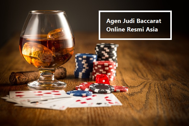 Agen Judi Baccarat Online Resmi Asia