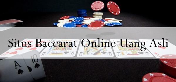 Situs Baccarat Online Uang Asli