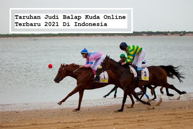 Taruhan Judi Balap Kuda Online Terbaru 2021 Di Indonesia