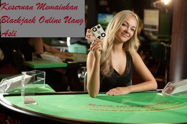 Keseruan Memainkan Blackjack Online Uang Asli